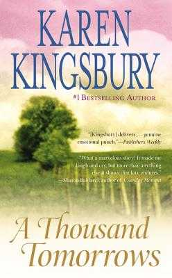 A Thousand Tomorrows - Kingsbury, Karen