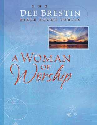 A Woman of Worship - Brestin, Dee