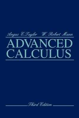 Advanced Calculus - Taylor, Angus E, and Mann, W Robert