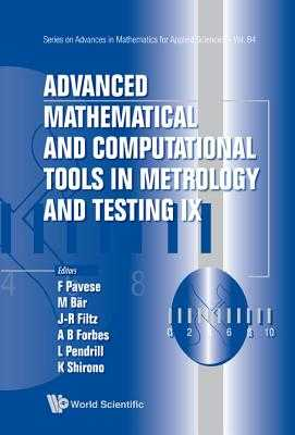 Advanced Mathematical and Computational Tools in Metrology and Testing IX - Pavese, Franco (Editor), and Baer, Markus (Editor), and Filtz, Jean-Remy (Editor)