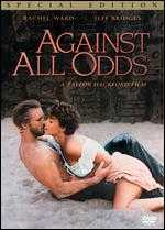 Against All Odds - Taylor Hackford