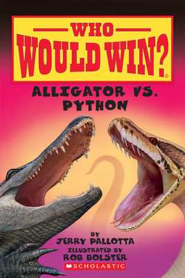Alligator vs. Python (Who Would Win?), Volume 12 - Pallotta, Jerry