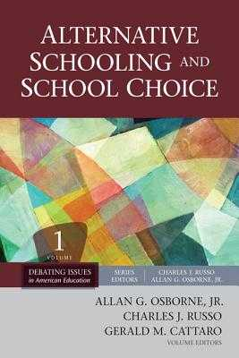 Alternative Schooling and School Choice - Osborne, Allan G, Dr. (Editor), and Russo, Charles (Editor), and Cattaro, Gerald M (Editor)