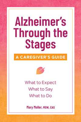 Alzheimer's Through the Stages: A Caregiver's Guide - Moller, Mary