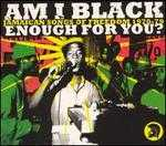Am I Black Enough for You?: Jamaican Songs of Freedom