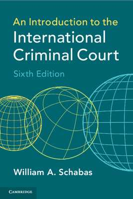 An Introduction to the International Criminal Court - Schabas, William A.