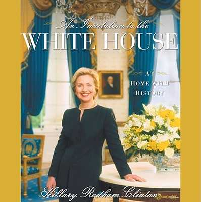An Invitation to the White House: At Home with History - Brown, J Carter (Foreword by), and Anthony, Carl Sferrazza (Introduction by), and Clinton, Hillary Rodham