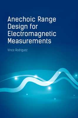 Anechoic Range Design for Electromagnetic Measurements - Rodriguez, Vince