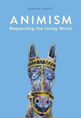 Animism: Respecting the Living World - Harvey, Graham