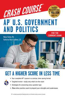 Ap(r) U.S. Government & Politics Crash Course, for the 2020 Exam, Book + Online: Get a Higher Score in Less Time - Fenton, Nancy, Ms., and Olson-Goldman, Katherine