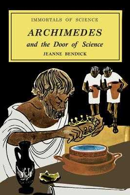 Archimedes and the Door of Science - Bendick, Jeanne