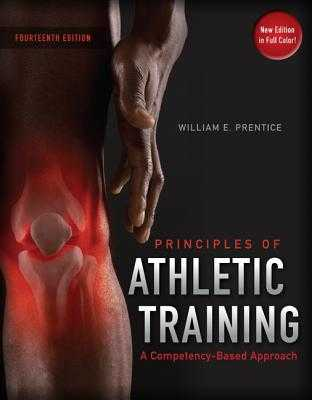 Arnheim's Principles of Athletic Training: A Competency-Based Approach - Prentice, William E, Professor, PhD, PT, Atc