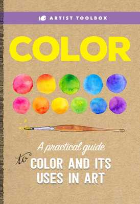 Artist Toolbox: Color: A practical guide to color and its uses in art - Walter Foster Creative Team, and Aaseng, Maury (Contributions by), and Glover, David Lloyd (Contributions by)