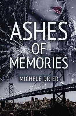 Ashes of Memories - Drier, Michele