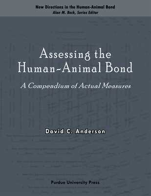 Assessing the Human-Animal Bond: A Compendium of Actual Measures - Anderson, David C