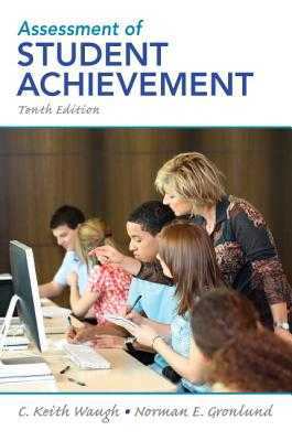 Assessment of Student Achievement - Waugh, C. Keith, and Gronlund, Norman E.