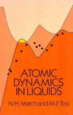 Atomic Dynamics in Liquids - March, N H, and March, Norman H, and Tosi, M P