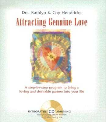 Attracting Genuine Love - Hendricks, Gay, Dr., PH D, and Hendricks, Kathlyn, PH.D., PH D