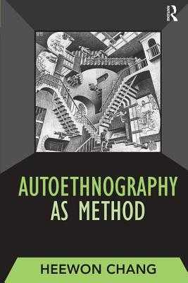 Autoethnography as Method - Chang, Heewon