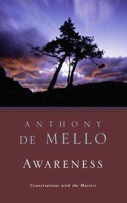 Awareness: Conversations with the Masters - De Mello, Anthony