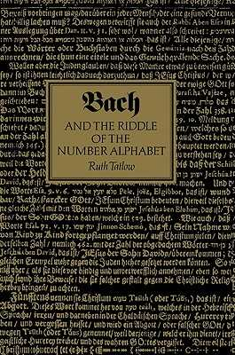 Bach and the Riddle of the Number Alphabet - Tatlow, Ruth