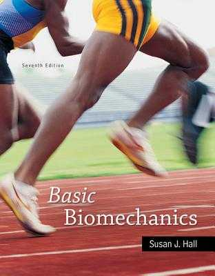 Basic Biomechanics - Hall, Susan