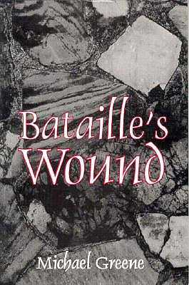 Bataille's Wound - Greene, Michael