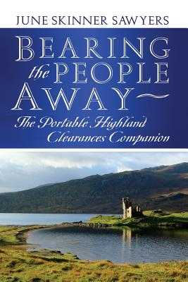 Bearing the People Away: The Portable Highland Clearances Companion - Sawyers, June Skinner
