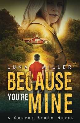 Because You're Mine - Miller, Luna, and Laning, Nancy (Editor), and Rebstock, Raeghan (Cover design by)