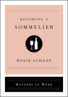 Becoming a Sommelier - Schaap, Rosie