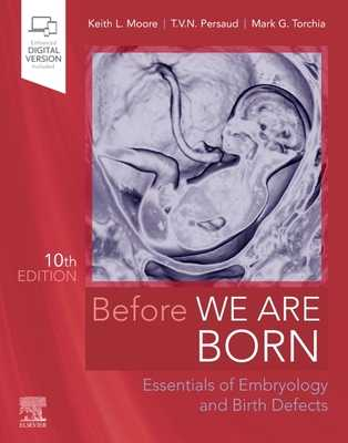 Before We Are Born: Essentials of Embryology and Birth Defects - Moore, Keith L., and Persaud, T. V. N., and Torchia, Mark G.