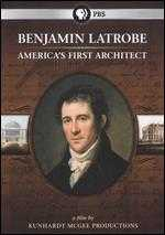 Benjamin Latrobe: America's First Architect