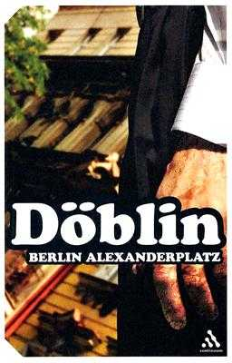 Berlin Alexanderplatz: The Story of Franz Biberkopf - Doblin, Alfred