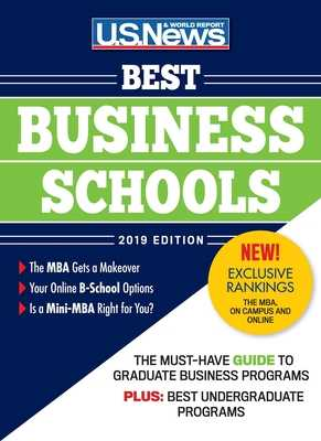Best Business Schools 2019 - Report, U S, and McGrath, Anne (Editor), and Morse, Robert J (Contributions by)
