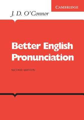Better English Pronunciation - O'Connor, J D