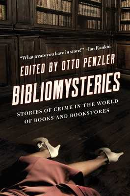 Bibliomysteries: Stories of Crime in the World of Books and Bookstores - Penzler, Otto