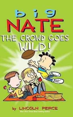 Big Nate: The Crowd Goes Wild! - Peirce, Lincoln