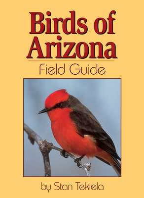 Birds of Arizona Field Guide - Tekiela, Stan