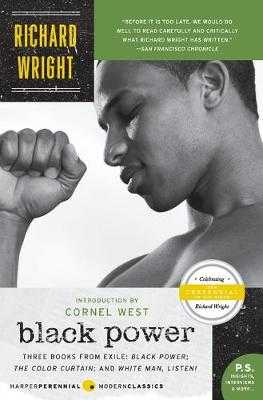 Black Power: Three Books from Exile: Black Power; The Color Curtain; And White Man, Listen! - Wright, Richard, Dr.