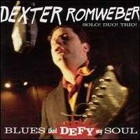 Blues That Defy My Soul - Dexter Romweber