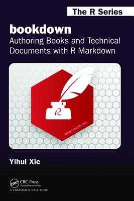 bookdown: Authoring Books and Technical Documents with R Markdown - Xie, Yihui