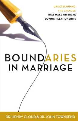 Boundaries in Marriage - Cloud, Henry, Dr., and Townsend, John, Dr.