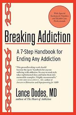 Breaking Addiction: A 7-Step Handbook for Ending Any Addiction - Dodes, Lance M