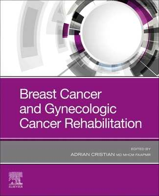 Breast Cancer and Gynecologic Cancer Rehabilitation - Cristian, Adrian (Editor)