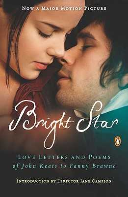 Bright Star: Love Letters and Poems of John Keats to Fanny Brawne - Keats, John, and Campion, Jane (Introduction by)
