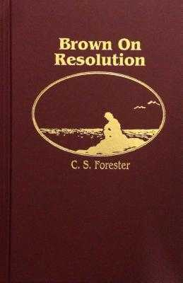 Brown on Resolution - Forester, C. S.