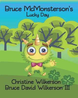 Bruce McMonsterson's Lucky Day - Wilkerson, Bruce David, III, and Wilkerson, Christine