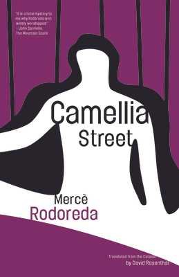 Camellia Street - Rodoreda, Merce, and Rosenthal, David (Translated by), and Cisneros, Sandra (Foreword by)