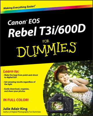 Canon EOS Rebel T3i / 600D For Dummies - King, Julie Adair