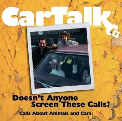 Car Talk: Doesn't Anyone Screen These Calls?: Calls about Animals and Cars - Magliozzi, Ray (Performed by), and Magliozzi, Tom (Performed by)